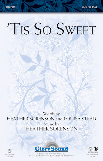 'Tis So Sweet : SATB : Heather Sorenson : Heather Sorenson : Sheet Music : 35027644 : 884088532260
