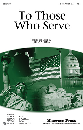 To Those Who Serve : 3-Part : Jill Gallina : Sheet Music : 35027698 : 884088537401