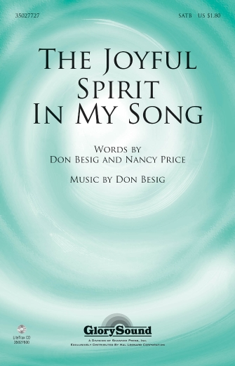 The Joyful Spirit in My Song : SATB : Don Besig : Don Besig : Sheet Music : 35027727 : 884088538552