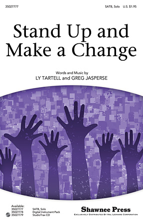 Stand Up and Make a Change : SATB : Ly Tartell : Ly Tartell : Sheet Music : 35027777 : 884088539795