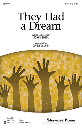 They Had a Dream : 2-Part : Greg Gilpin : Sheet Music : 35027796 : 884088544997
