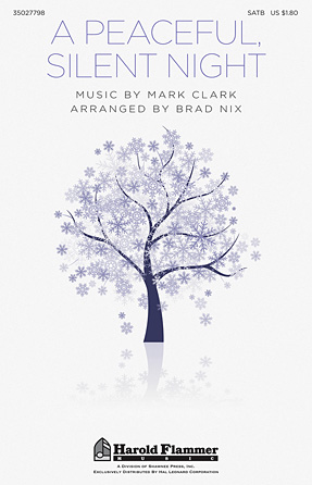 A Peaceful, Silent Night : SATB : Brad Nix : Mark Clark : Sheet Music : 35027798 : 884088545291