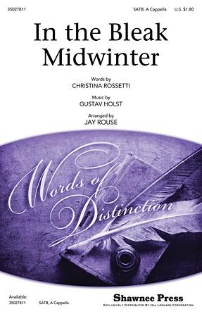 In the Bleak Midwinter : SATB : Jay Rouse : Gustav Holst : Sheet Music : 35027811 : 884088547011