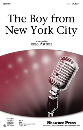 The Boy from New York City : SSA : Greg Jasperse : George Davis : The Manhattan Transfer : Sheet Music : 35027836 : 884088554187