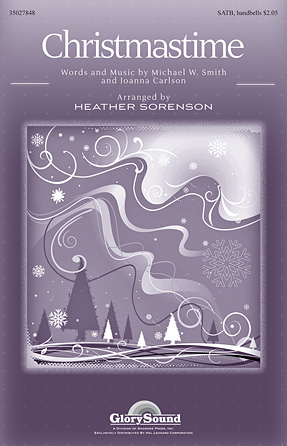 Christmastime : SATB : Heather Sorenson : Michael W. Smith : Sheet Music : 35027848 : 884088562526