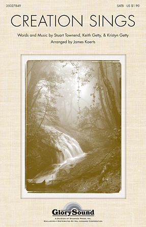 Creation Sings the Father's Song : SATB : James Koerts : Stuart Townend : Sheet Music : 35027849 : 884088562533