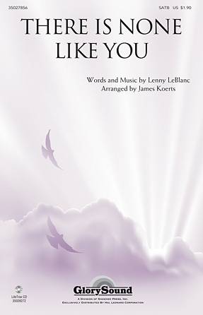 There Is None like You : SATB : James Koerts : Lenny LeBlanc : Sheet Music : 35027856 : 884088562601