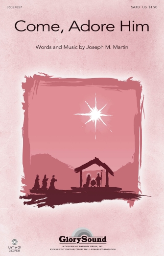 Come, Adore Him : SATB : Joseph Martin : Joseph Martin : Sheet Music : 35027857 : 884088562618