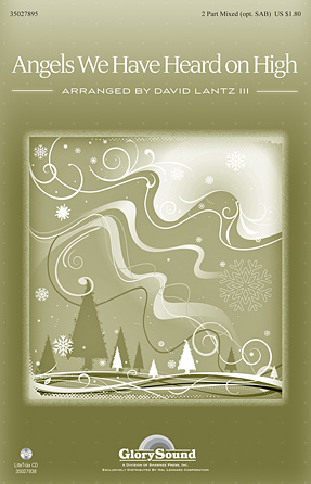 Angels We Have Heard on High : SAB : David Lantz III : Sheet Music : 35027895 : 884088568436