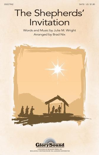 The Shepherds' Invitation : SATB : Brad Nix : Julie M. Wright : Sheet Music : 35027942 : 884088571658
