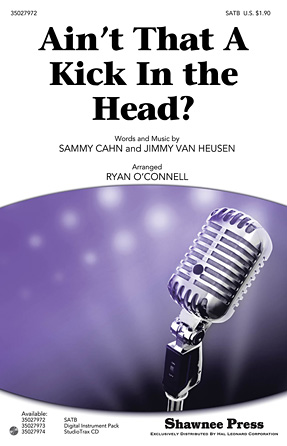 Ain't That a Kick in the Head? : SATB : Ryan O'Connell : Jimmy Van Heusen : Dean Martin : Sheet Music : 35027972 : 884088583880 : 145840806X