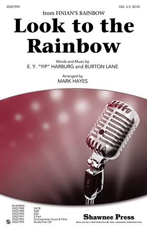 Look to the Rainbow : SSA : Mark Hayes : Burton Lane : Finian's Rainbow : Sheet Music : 35027990 : 884088584061