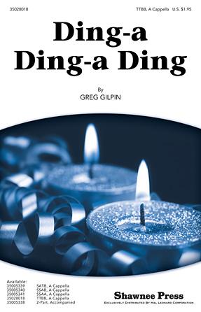 Ding-a Ding-a Ding : 2-Part : Greg Gilpin : Greg Gilpin : Sheet Music : 35005338 : 747510190608