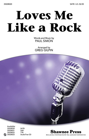 Loves Me Like A Rock : SATB : Greg Gilpin : Paul Simon : Paul Simon : Sheet Music : 35028020 : 884088592509