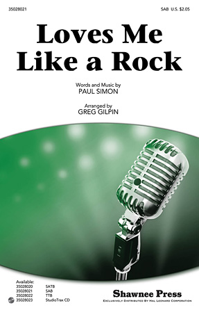 Loves Me Like A Rock : SAB : Greg Gilpin : Paul Simon : Paul Simon : Sheet Music : 35028021 : 884088592516
