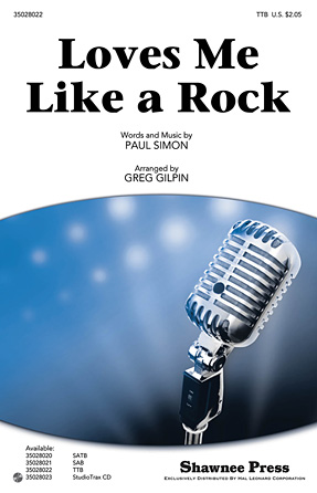 Loves Me Like A Rock : TTB : Greg Gilpin : Paul Simon : Paul Simon : Sheet Music : 35028022 : 884088592523