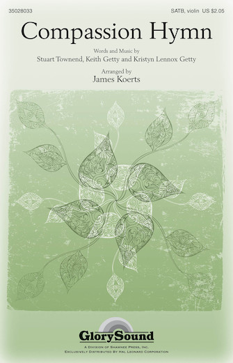 Compassion Hymn : SATB : James Koerts : Stuart Townend : Sheet Music : 35028033 : 884088598853
