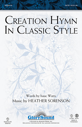 Creation Hymn In Classic Style : SATB : Heather Sorenson : Heather Sorenson : Sheet Music : 35028118 : 884088610593