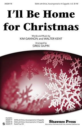 I'll Be Home for Christmas : SSAA : Greg Gilpin : Walter Kent : Sheet Music : 35028178 : 884088621353