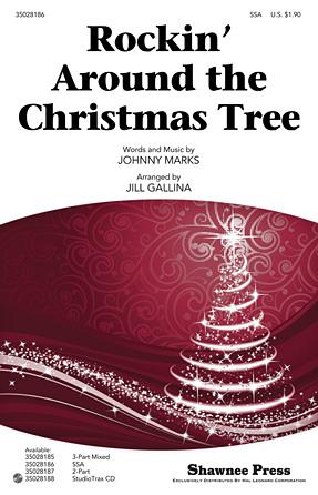 Rockin' Around the Christmas Tree : SSA : Jill Gallina : Johnny Marks : Sheet Music : 35028186 : 884088623548