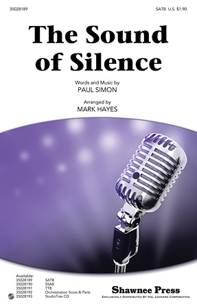 The Sound Of Silence : SATB : Mark Hayes : Paul Simon : Simon & Garfunkel : Sheet Music : 35028189 : 884088623579