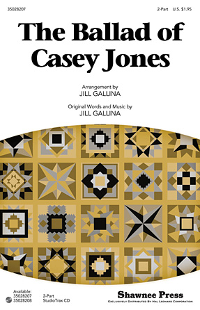 The Ballad of Casey Jones : 2-Part : Jill Gallina : Sheet Music : 35028207 : 884088625764 : 1458419738