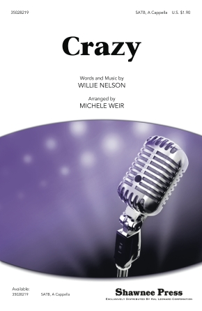 Crazy : SATB : Michele Weir : Willie Nelson : Patsy Cline : Sheet Music : 35028219 : 884088627911