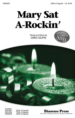 Mary Sat A-Rockin' : SSAB : Greg Gilpin : Greg Gilpin : Sheet Music : 35028220 : 884088628703