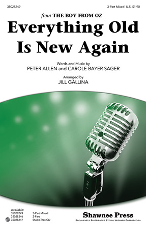 Everything Old Is New Again : SAB : Jill Gallina : The Boy from Oz : Sheet Music : 35028249 : 884088635091