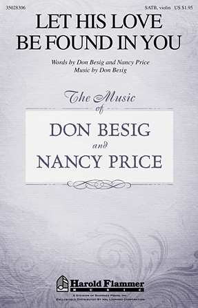 Let His Love Be Found in You : SATB : Don Besig : Don Besig : Sheet Music : 35028306 : 884088650124