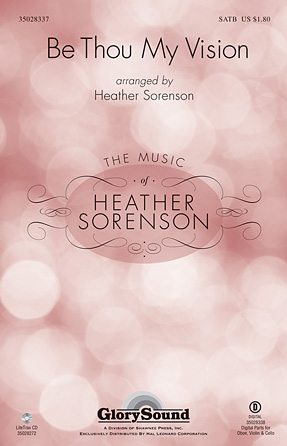Be Thou My Vision : SATB : Heather Sorenson : Sheet Music : 35028337 : 884088650780