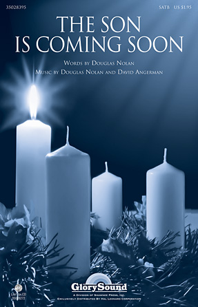 The Son Is Coming Soon : SATB : Douglas Nolan : Douglas Nolan : Sheet Music : 35028395 : 884088652982