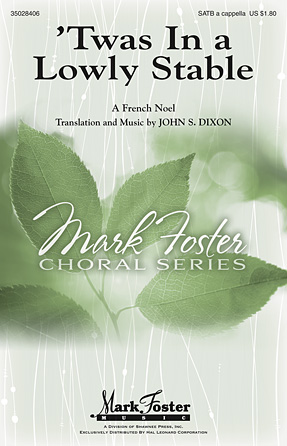 'Twas in a Lowly Stable : SATB : John S. Dixon : Sheet Music : 35028406 : 884088653187