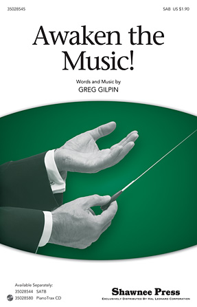 Awaken The Music : SAB : Greg Gilpin : Greg Gilpin : Sheet Music : 35028545 : 884088665739 : 1476805830