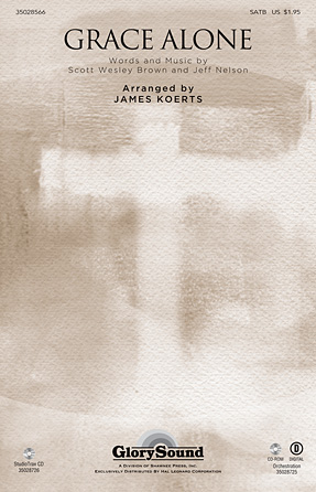 Grace Alone : SATB : James Koerts : Scott Wesley Brown : Sheet Music : 35028566 : 884088676629