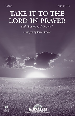 Take It To The Lord In Prayer : SATB : James Koerts : Sheet Music : 35028567 : 884088676636