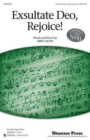 Exsultate Deo, Rejoice! : SAB : Greg Gilpin : Greg Gilpin : Sheet Music : 35028578 : 884088676803