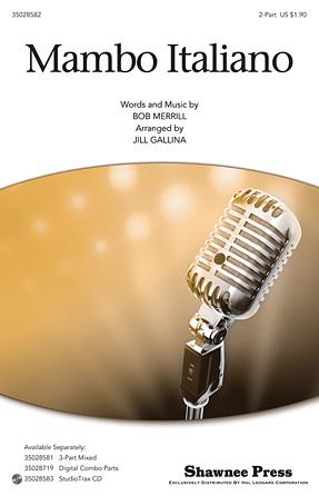 Mambo Italiano : 2-Part : Jill Gallina : Bob Merrill : Rosemary Clooney : Sheet Music : 35028582 : 884088676841