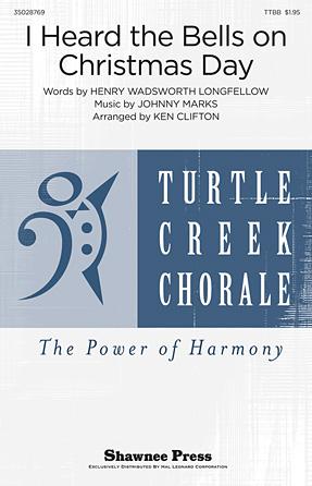 I Heard the Bells On Christmas Day : TTBB : Ken Clifton : Mark Hall : Johnny Marks : Sheet Music : 35028769 : 884088875404 : 1480308889