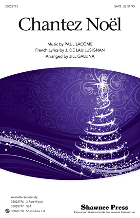 Chantez Noel : SATB : Jill Gallina : Paul Lacombe : Sheet Music : 35028775 : 884088875619 : 1480308943