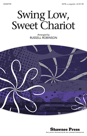 Swing Low, Sweet Chariot : SATB : Russell Robinson : Sheet Music : 35028790 : 884088875909 : 1480309133