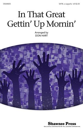 In That Great Gettin' Up Mornin' : SATB : Don Hart :  1 CD : 35028825 : 884088885298 : 148033037X