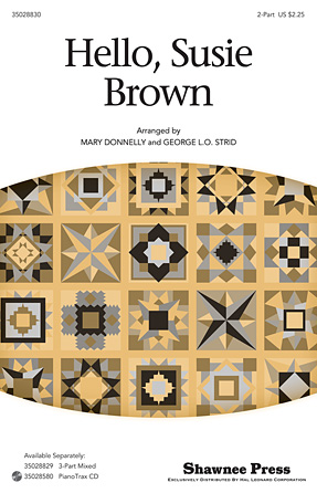 Hello, Susie Brown : 2-Part : George L.O. Strid : Sheet Music : 35028830 : 884088885359 : 1480330426