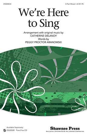 We're Here To Sing : SAB : Peggy Proctor Aranowski : Robert Schumann : The Wizard of Oz : Sheet Music : 35028834 : 884088885977 : 1480330523