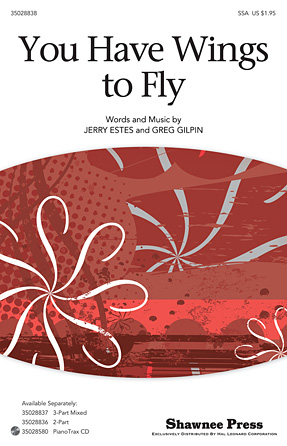 You Have Wings To Fly : SSA : Jerry Estes : Jerry Estes : Sheet Music : 35028838 : 884088886011 : 1480330566