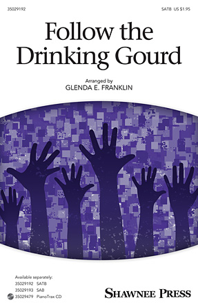 Follow the Drinking Gourd : SATB : Glenda E. Franklin : Sheet Music : 35029192 : 884088945855 : 1480353930