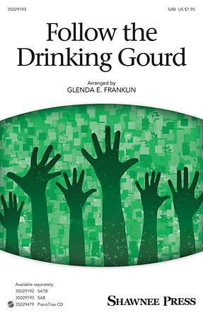 Follow the Drinking Gourd : SAB : Glenda E. Franklin : Sheet Music : 35029193 : 884088945862 : 1480353949
