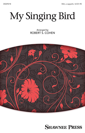 My Singing Bird : SSA : Robert S. Cohen : Sheet Music : 35029218 : 884088947071