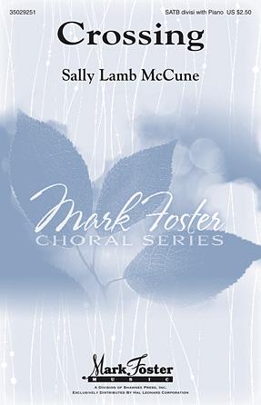 Crossing : SATB : Sally Lamb McCune : Sally Lamb McCune : Sheet Music : 35029251 : 884088948733 : 1480354732