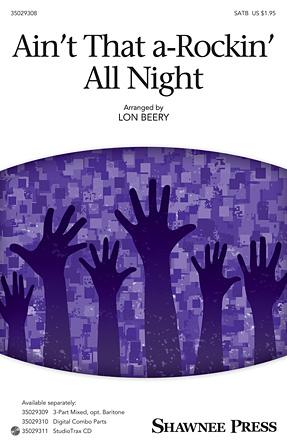 Ain't That A-rockin' All Night : SATB : Lon Beery : Sheet Music : 35029308 : 884088952273